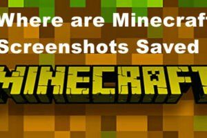 Where are Minecraft Screenshots Saved