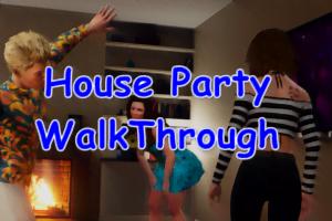 House Party Walkthrough