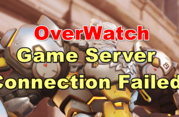game server connection failed overwatch